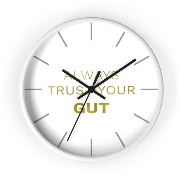 "Gold Accent Graphic Text ""Always Trust Your Gut"" Motivational 10 inch Diameter Wall Clock - Made in USA-Wall Clock-White-Black-Heidi Kimura Art LLC"