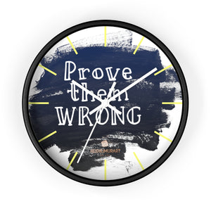 "Motivational Quote Indoor Wall Clock, Clock w/ ""Prove Them Wrong"" Quote - Made in USA-Wall Clock-10 in-Black-Black-Heidi Kimura Art LLC"