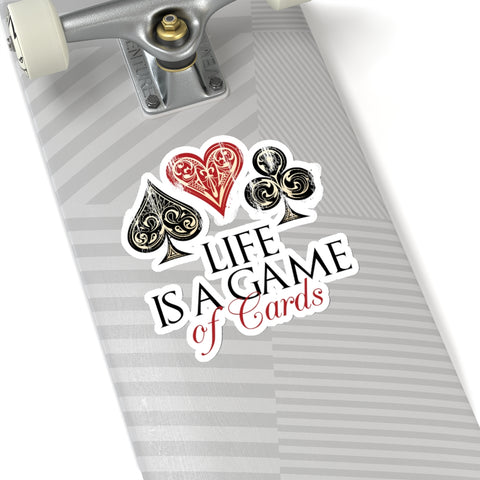 "Life Is A Game Of Cards Quote Print Kiss-Cut Indoor Or Outdoor Stickers- Made in USA-Kiss-Cut Stickers-6x6""-White-Heidi Kimura Art LLC"