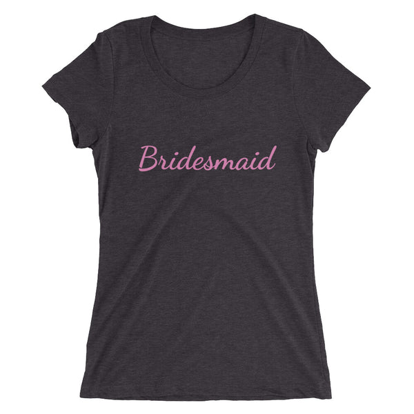 Pink Bridesmaid/ Customizable Text Fitted Soft Breathable Ladies' Short Sleeve T-Shirt-Women's T-Shirt-Solid Dark Grey Triblend-S-Heidi Kimura Art LLC