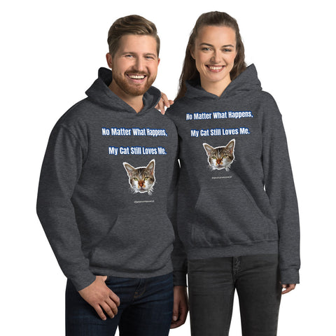 "Cat Print Unisex Hoodie, Cute Cat Lover's Cotton Sweatshirt-Printed in USA/EU(US Size: S-5XL), ""No Matter What Happens, My Cat Still Loves Me"" T-Hoodies, Plus Size Available"