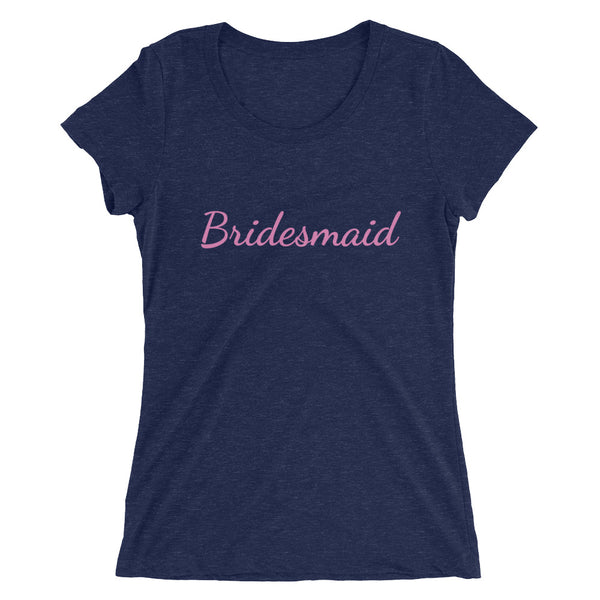 Pink Bridesmaid/ Customizable Text Fitted Soft Breathable Ladies' Short Sleeve T-Shirt-Women's T-Shirt-Navy Triblend-S-Heidi Kimura Art LLC