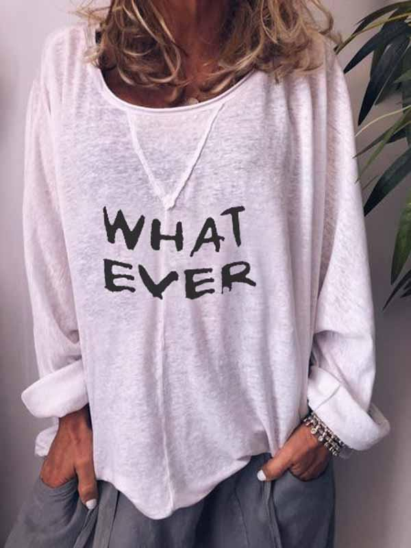 wiccous.com Plus Size Tops White / L WHAT EVER Letter Print Long Sleeve Tops