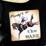 Money's in the MANE T-Shirt