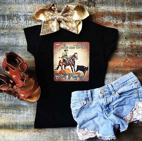 Take Me to the Calf Roping Girl's Shirt