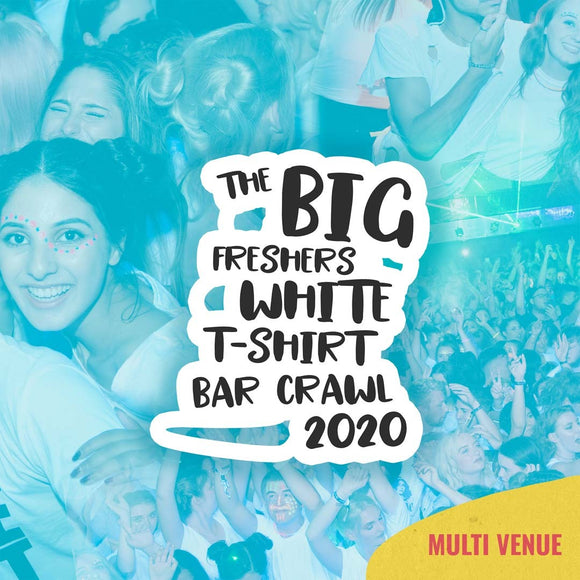 The Big Freshers White T-Shirt Bar Crawl
