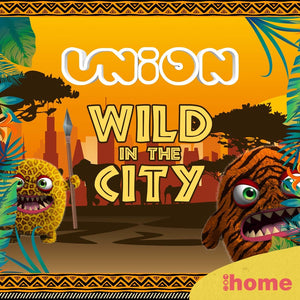 Union Tuesday's - Wild in the city @ HOME