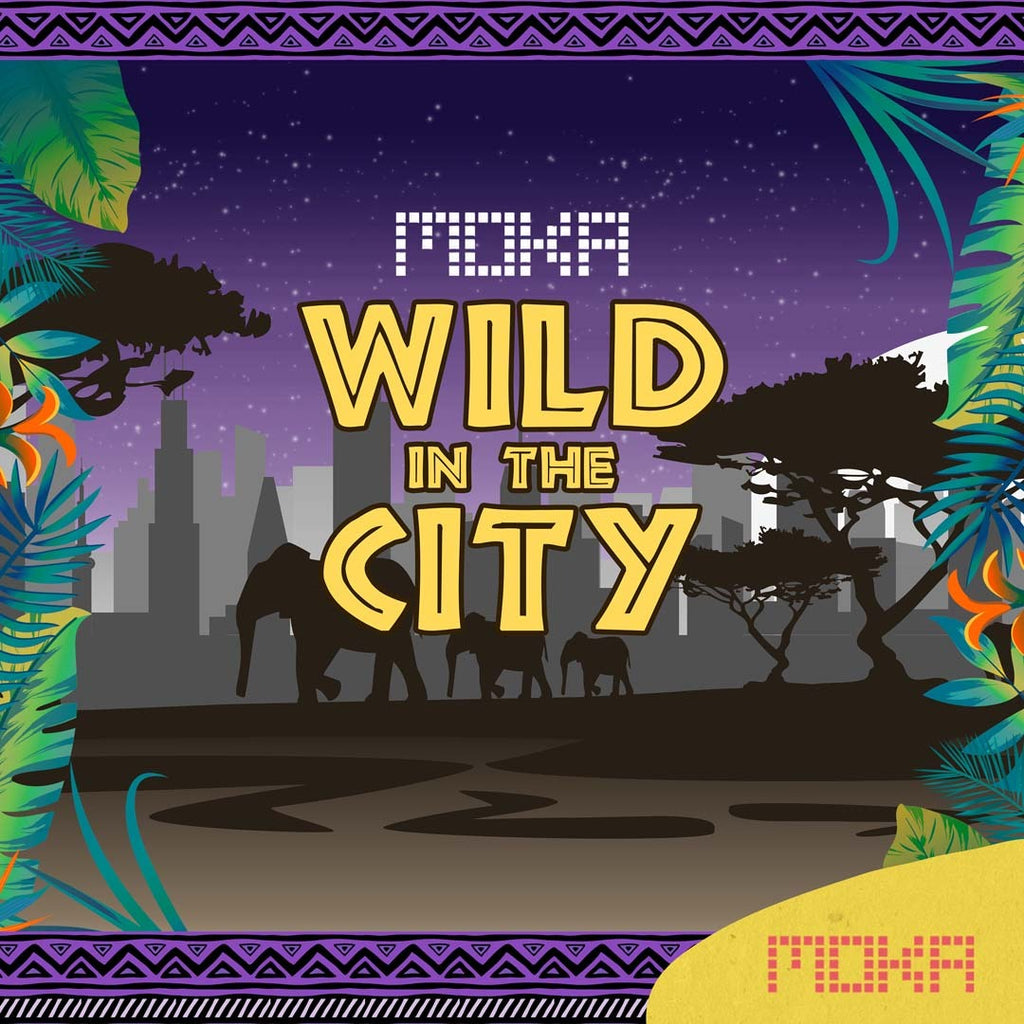 Wild in the City @ MOKA