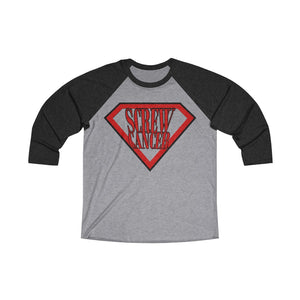 Screw Cancer Unisex Tri-Blend 3/4 Raglan Tee