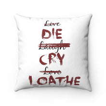 Load image into Gallery viewer, Die Cry Loathe Pillow