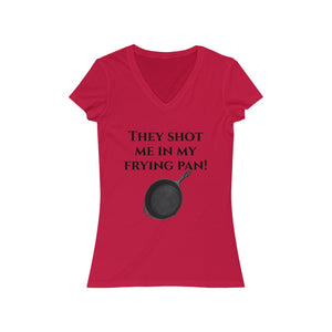 They shot me! Women's Jersey Short Sleeve V-Neck Tee