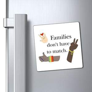 Families Don't Have to Match Magnet