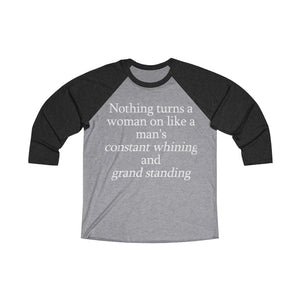 Nothing Turns a Woman on Like Unisex Tri-Blend 3/4 Raglan Tee