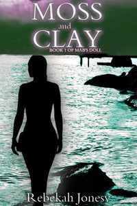 Moss and Clay by Rebekah Jonesy Paperback