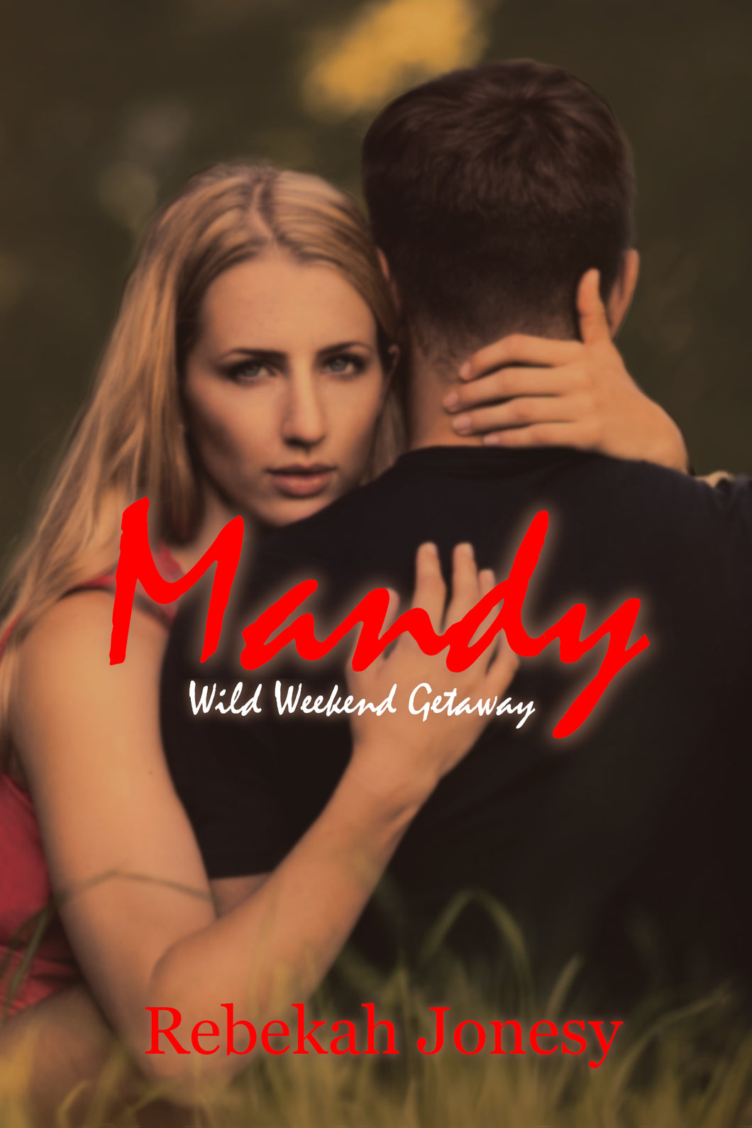Mandy: Wild Weekend Getaway by Rebekah Jonesy eBook