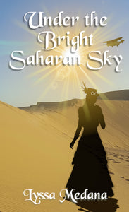 Under the Bright Saharan Sky by Lyssa Medana eBook