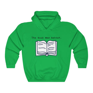 Book was Better Unisex Heavy Blend™ Hooded Sweatshirt