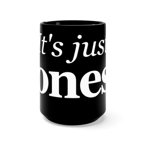 It's Just Jonesy Black Mug 15oz