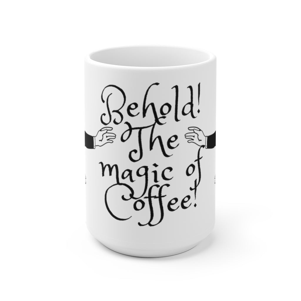 Behold, Coffee 15 oz Ceramic Mug