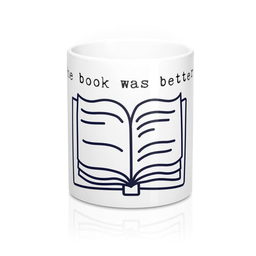 Book Was Better Mug 11oz
