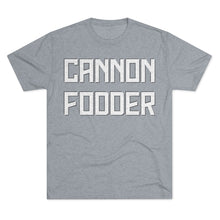 Load image into Gallery viewer, Cannonfodder Tri-blend Crew Cotton Tee