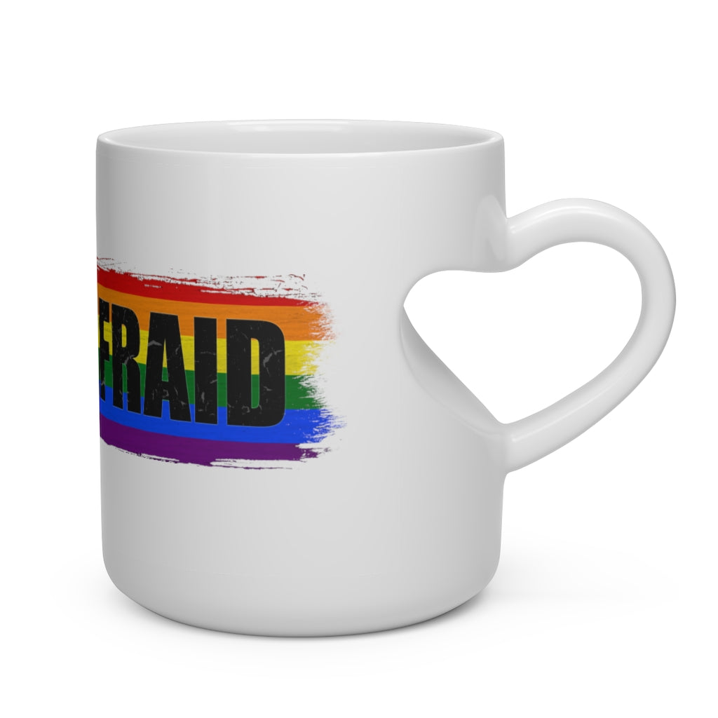 Unafraid Heart Shape Mug