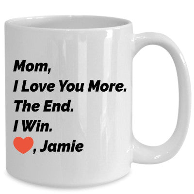 MOM I LOVE YOU MORE MUG
