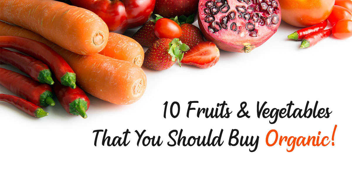 10 Fruits & Vegetables That You Should Buy Organic