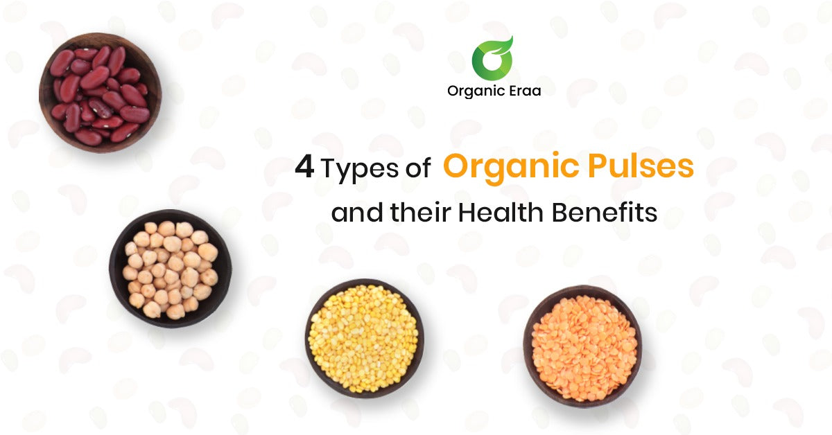 4 Types of Organic Pulses and their Health Benefits