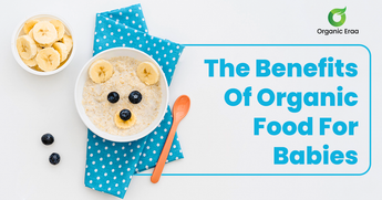 The Benefits Of Organic Food For Babies