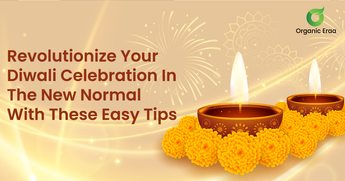 Revolutionize Your Diwali Celebration In The New Normal With These Easy Tips