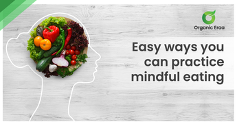 Easy ways you can practice mindful eating