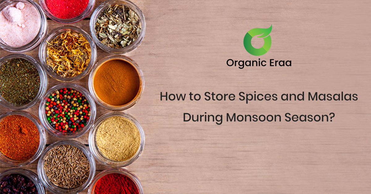 How to Store Spices and Masalas During Monsoon Season