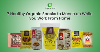 7 Healthy Organic Snacks to Munch on While you Work From Home