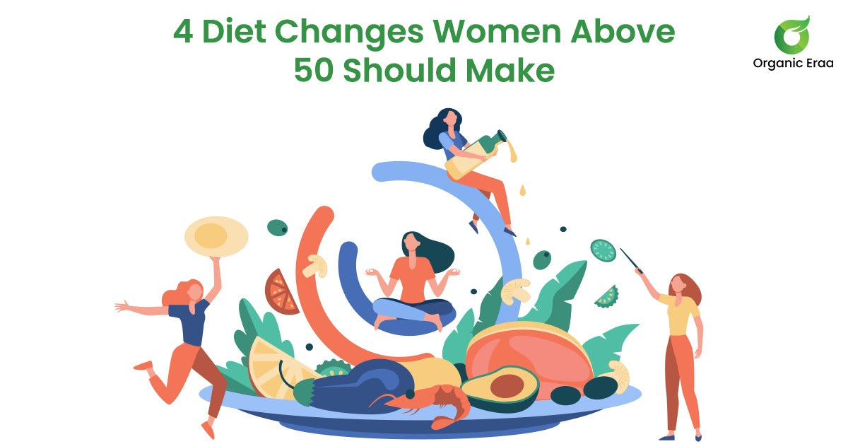 4 Diet Changes Women Above 50 Should Make