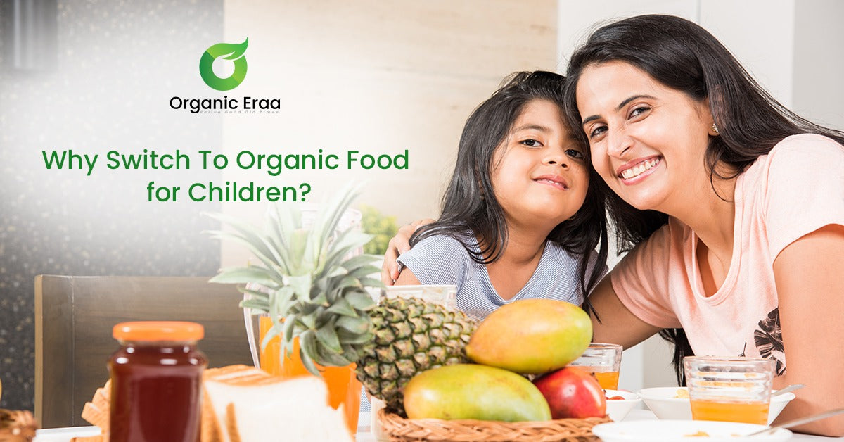 Why  Organic Food Is Important For Your Child's Health?