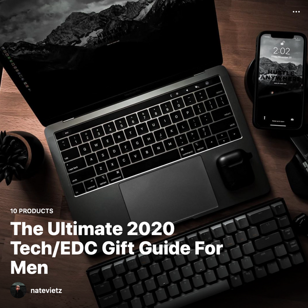 The Ultimate 2020 Tech/EDC Gift Guide For Men by Nate Vietz (natevietz)