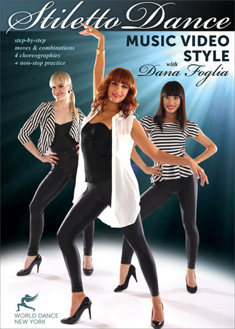 """Stiletto Dance - Music Video Style, with Dana Foglia"" DVD"