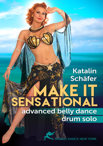 """Make It Sensational!  Advanced Belly Dance Drum Solo"" DVD with Katalin Schafer"