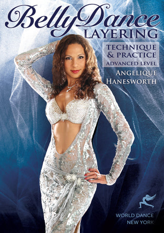 Belly Dance Layering: Technique & Practice with Angelique Hanesworth