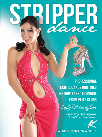 Professional exotic dance striptease routines for night club, gentlemen's club step-by-step stripper dance - instant video class
