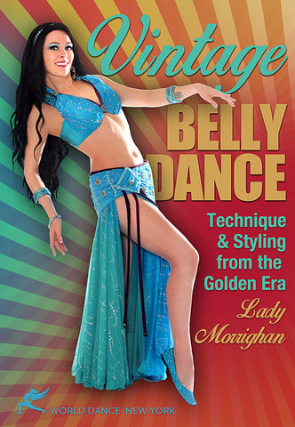 Vintage Belly Dance: Technique & Styling with Lady Morrighan