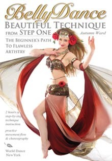 Belly Dance: Beautiful Technique from Step One with Autumn Ward