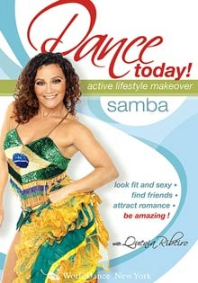 """Dance Today! Samba with Quenia Ribeiro"" DVD beginner & advanced"