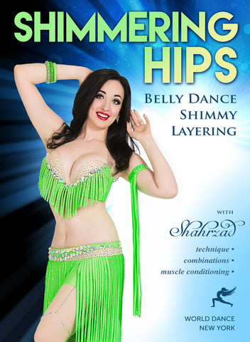Shimmering Hips - Belly Dance Shimmy Layering with Shahrzad
