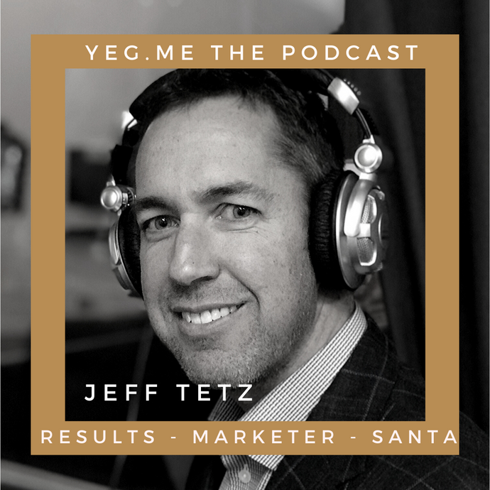 Jeff Tetz - YEG Me about results and leadership