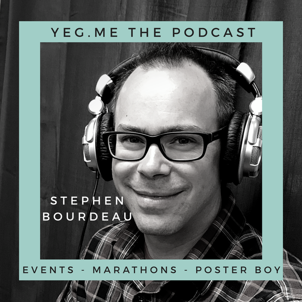 Stephen Bourdeau - YEG ME about Marathons and events