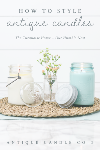 how to style antique candles: The Turquoise Home + Our Humble Nest