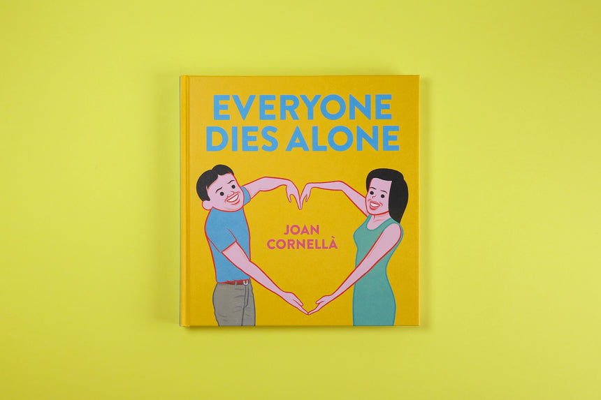 Everyone Dies Alone - Joan Cornella