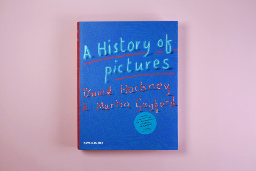 A History of Pictures - David Hockney & Martin Gayford